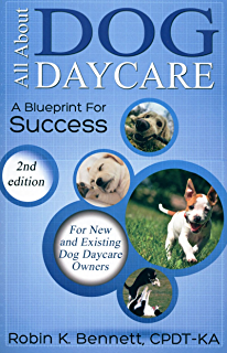 How to start a dog boarding business kindle edition by constance all about dog daycare a blueprint for success 2nd edition wajeb Images