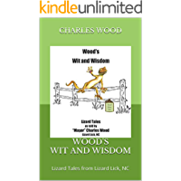 Wood's Wit and Wisdom: Lizard Tales from Lizard Lick, NC