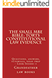The small MBE Bible: Torts Constitutional law Evidence (e-book): (e-book),Multi state bar questions - Torts Constitutional law Evidence