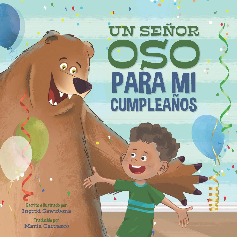 Un Senor Oso Para Mi Cumpleanos (Spanish Edition): Ingrid ...