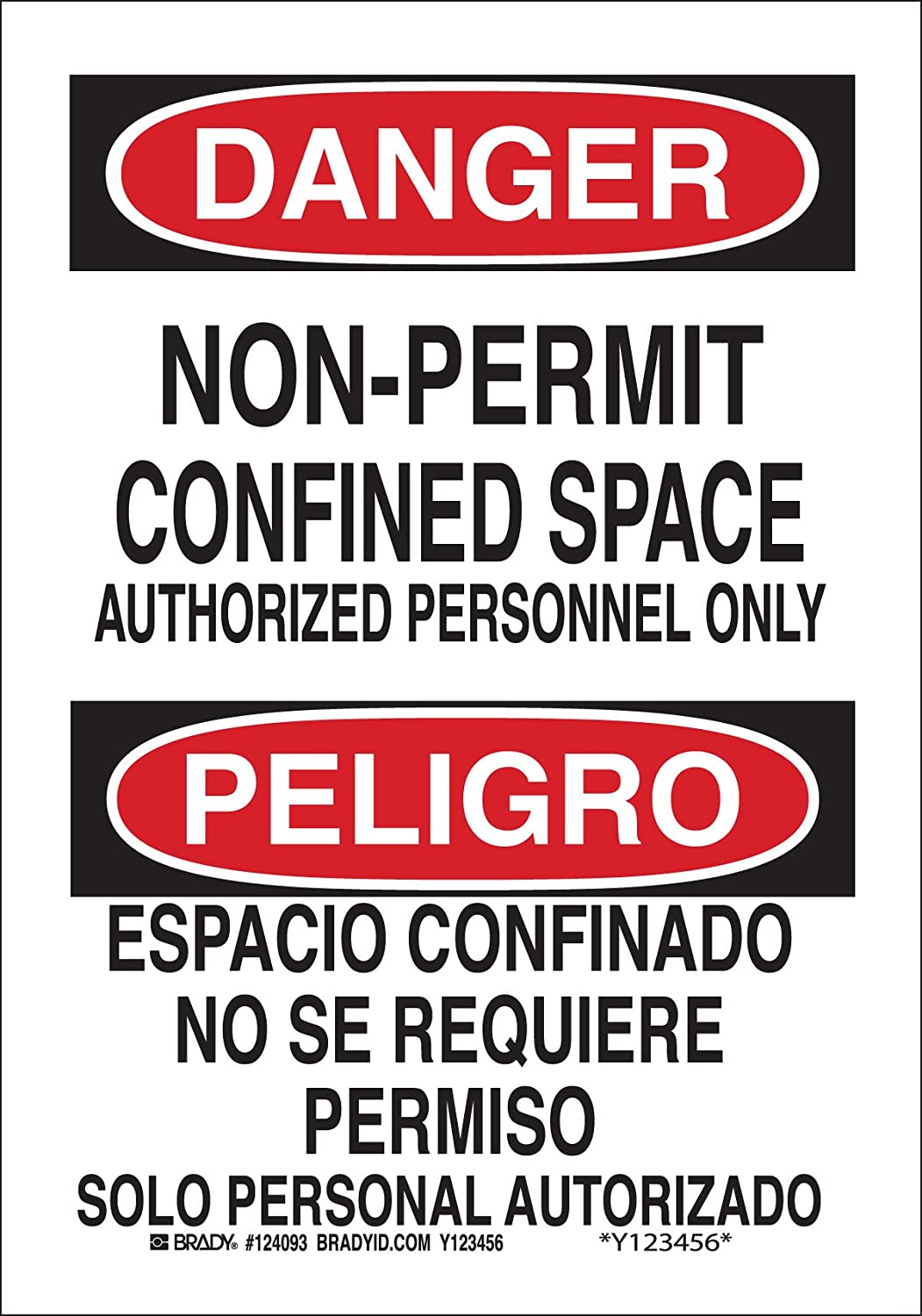 14 Height Black and Red on White Brady 124095 Bilingual Sign 10 Width LegendNon-Permit Confined Space Authorized Personnel Only