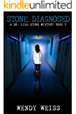 Stone Diagnosed: A Dr. Lila Stone Mystery Book 2