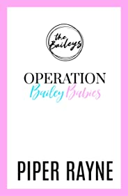 Operation Bailey Babies: A Bailey Series Novella (English Edition)