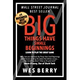Big Things Have Small Beginnings: Learn to Play the Great Game (Business and Self Help Book 1)