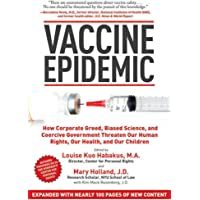 Vaccine Epidemic: How Corporate Greed, Biased Science, and Coercive Government Threaten Our Human Rights, Our Health…