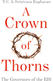 A Crown of Thorns: The Governors of the RBI