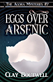 Eggs over Arsenic: A 19th Century Historical Murder Mystery Novella (The Agora Mystery Series Book 7)