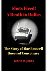 Shots Fired! A Death In Dallas: The Story of Mae Brussell, Queen of Conspiracy Kindle Edition