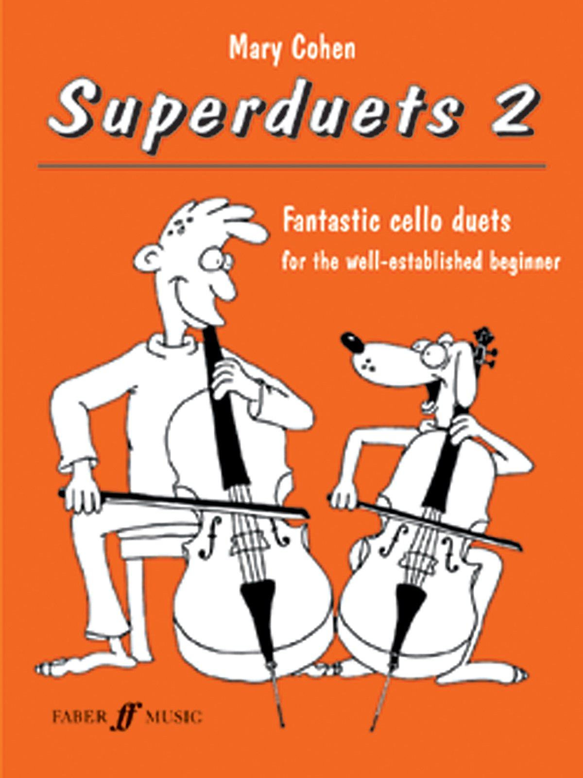 Superduets for Cello, Bk 2: Fantastic Cello Duets for the Well-Established Beginner (Faber Edition) ebook
