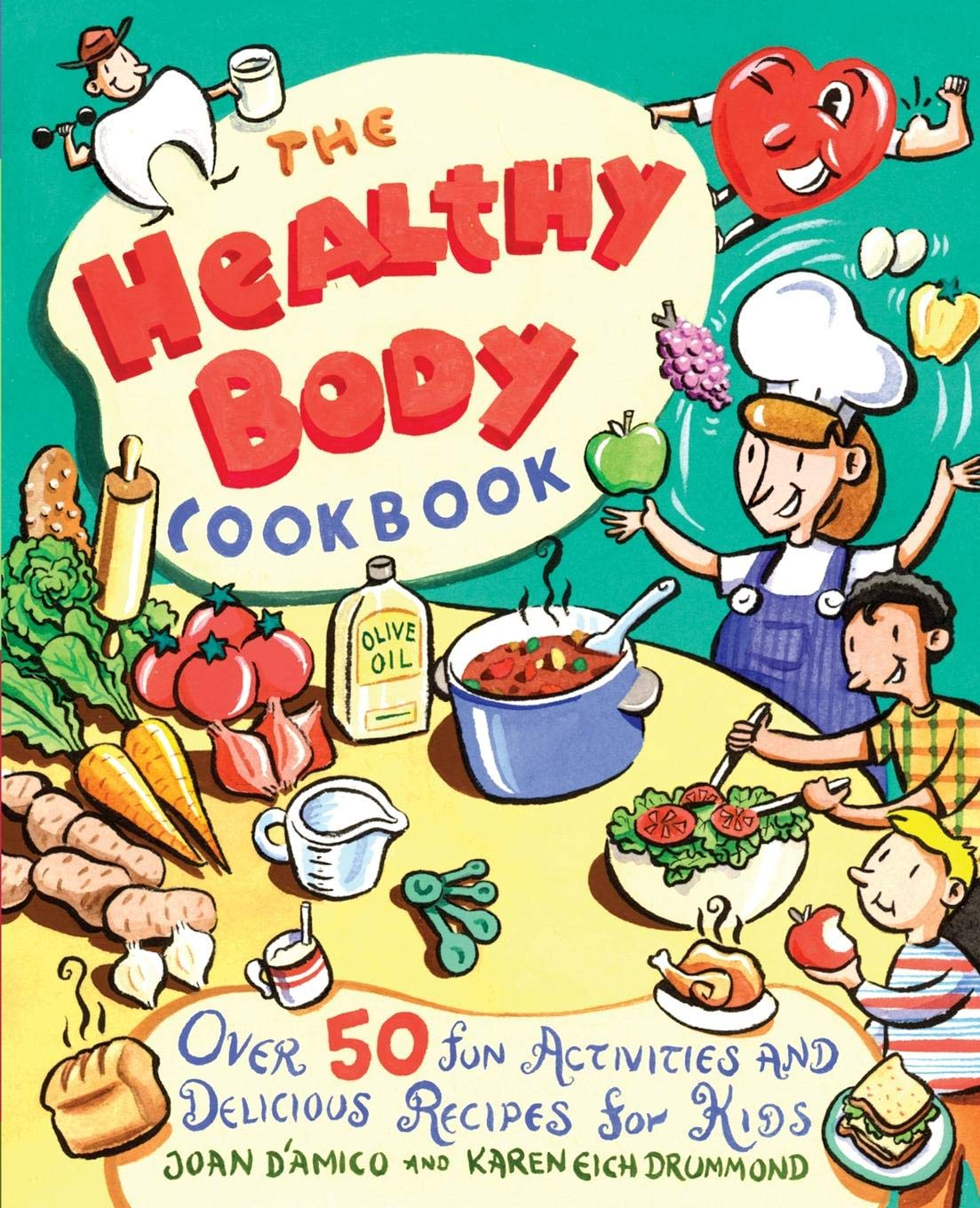 The Healthy Body Cookbook Over 50 Fun Activities and Delicious Recipes for Kids