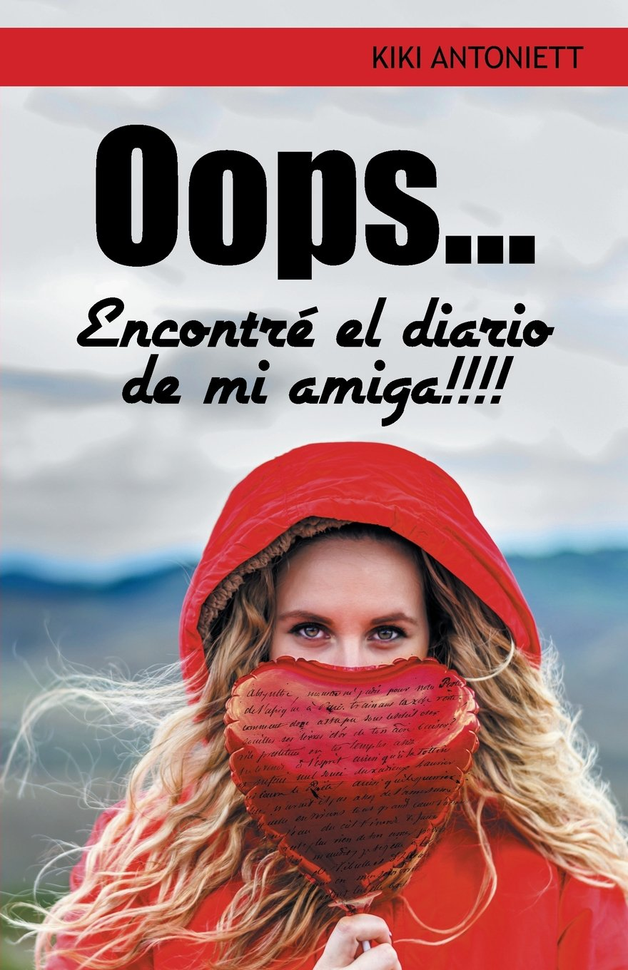 Oops . . . Encontre el Diario de Mi Amiga! (Spanish Edition ...