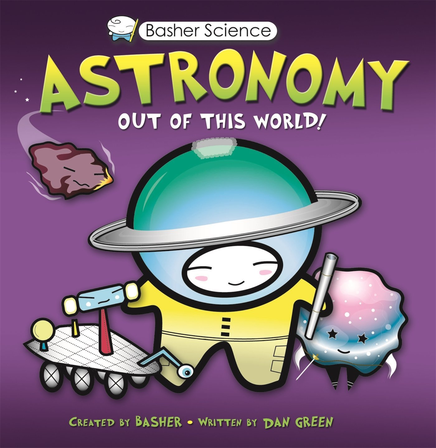 Basher science astronomy out of this world simon basher dan basher science astronomy out of this world simon basher dan green 9780753462904 amazon books gamestrikefo Gallery