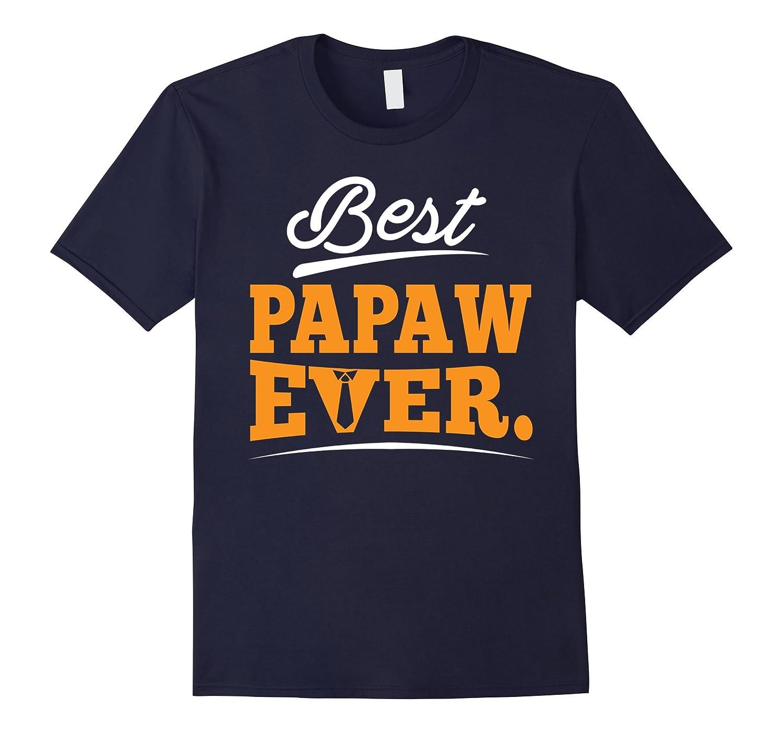 Best Papaw Ever T-Shirt Gift For Grandpa-RT