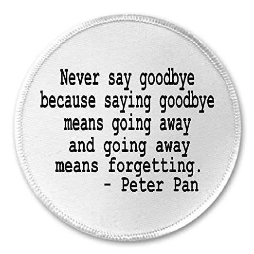 Amazoncom Never Say Goodbye Because Saying Goodbye Means Going