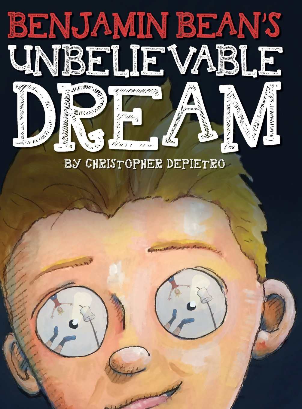 Benjamin Bean's Unbelievable Dream PDF