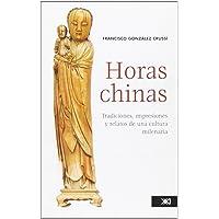 Horas chinas: Tradiciones, impresiones y relatos de una cultura milenaria