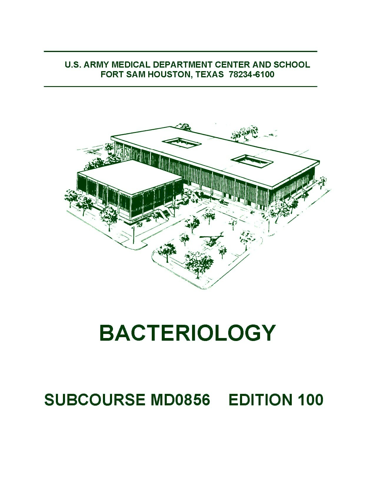US Army Medical Bacteriology SUBCOURSE MD0856 EDITION 100: U.S. ARMY MEDICAL  DEPARTMENT CENTER AND SCHOOL: Amazon.com: Books