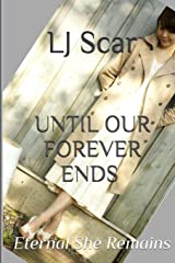 Eternal She Remains: Until Our Forever Ends Paperback