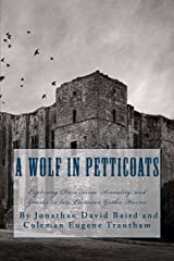 A Wolf in Petticoats: Essays Exploring Darwinism, Sexuality, and Gender in Late Victorian Gothic Horror Paperback
