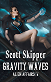 Gravity Waves: Alien Affairs IV