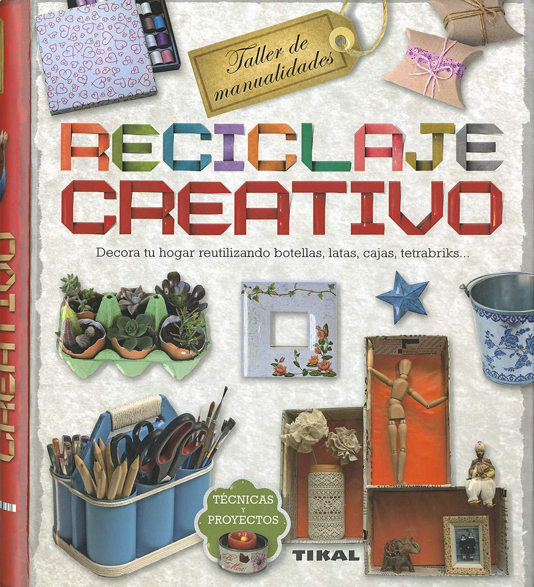 reciclaje Creativo (Taller de manualidades): Amazon.es ...