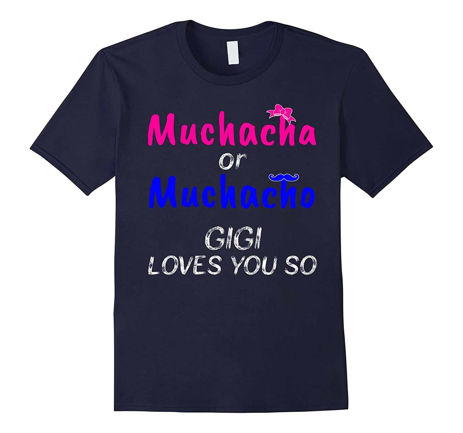 Baby Gender Reveal Sex-Muchacha or Muchacho Gigi T-Shirt-FL