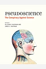 Pseudoscience: The Conspiracy Against Science (The MIT Press) Kindle Edition
