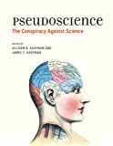 Pseudoscience: The Conspiracy Against Science (MIT Press) (English Edition)