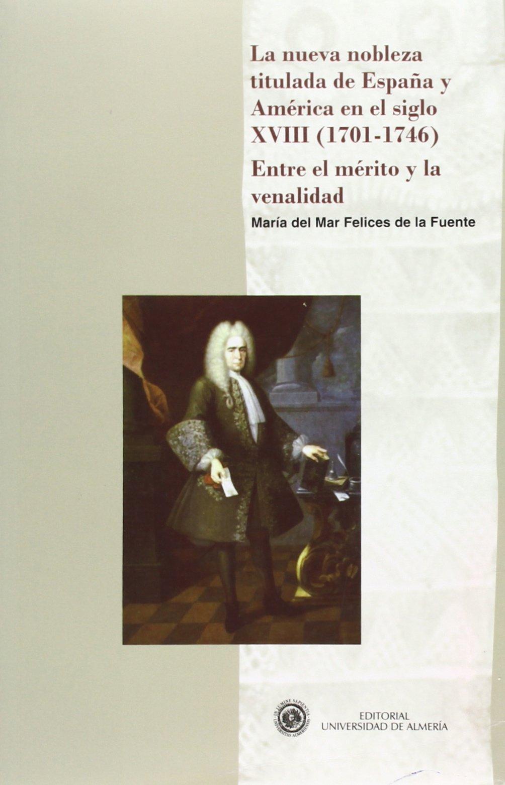 La nueva nobleza titulada de España y América en el siglo XVIII ...