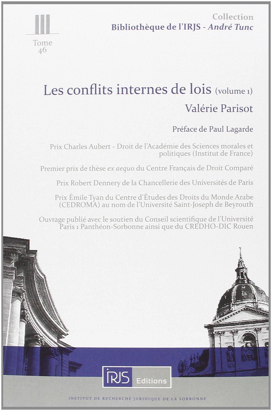 Les conflits internes de lois Broché – 26 novembre 2013 Valérie Parisot IRJS Editions 2919211269 DROIT