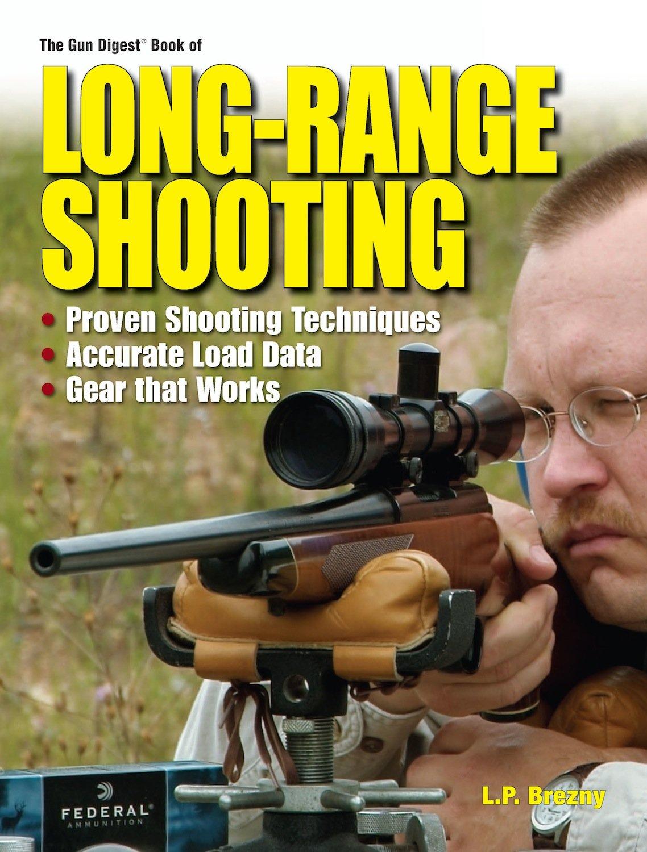 The Gun Digest Book of Long-Range Shooting PDF