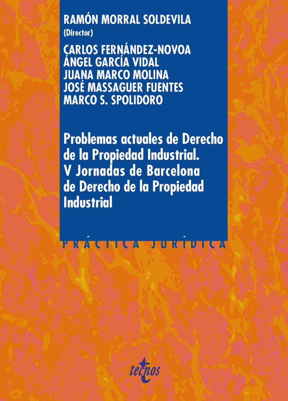 Problemas actuales de Derecho de la Propiedad Industrial: Ramón ...