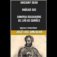 UNICAMP 2020  ANÁLISE DOS  SONETOS ESCOLHIDOS DE LUÍS DE CAMÕES: ANÁLISES E COMENTÁRIOS (LITERATURA UNICAMP 2020 Livro 1)