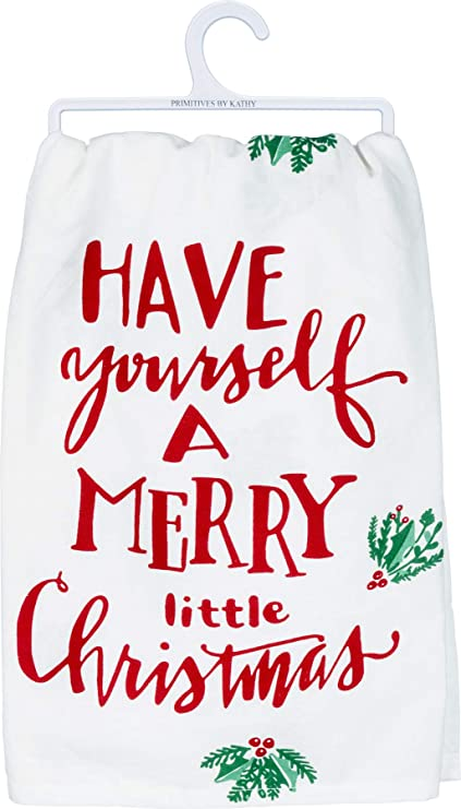Have Yourself A Merry Little Christmas.Primitives By Kathy Kitchen Towel Have Yourself A Merry Little Chris