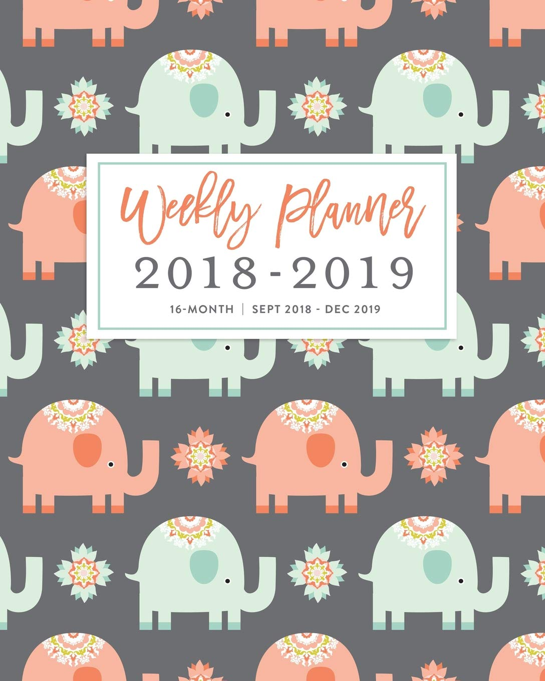 Weekly Planner 2018 - 2019, 16 Month: Cute Pastel Elephant ...