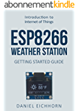 ESP8266 Weather Station: Getting Started Guide (English Edition)