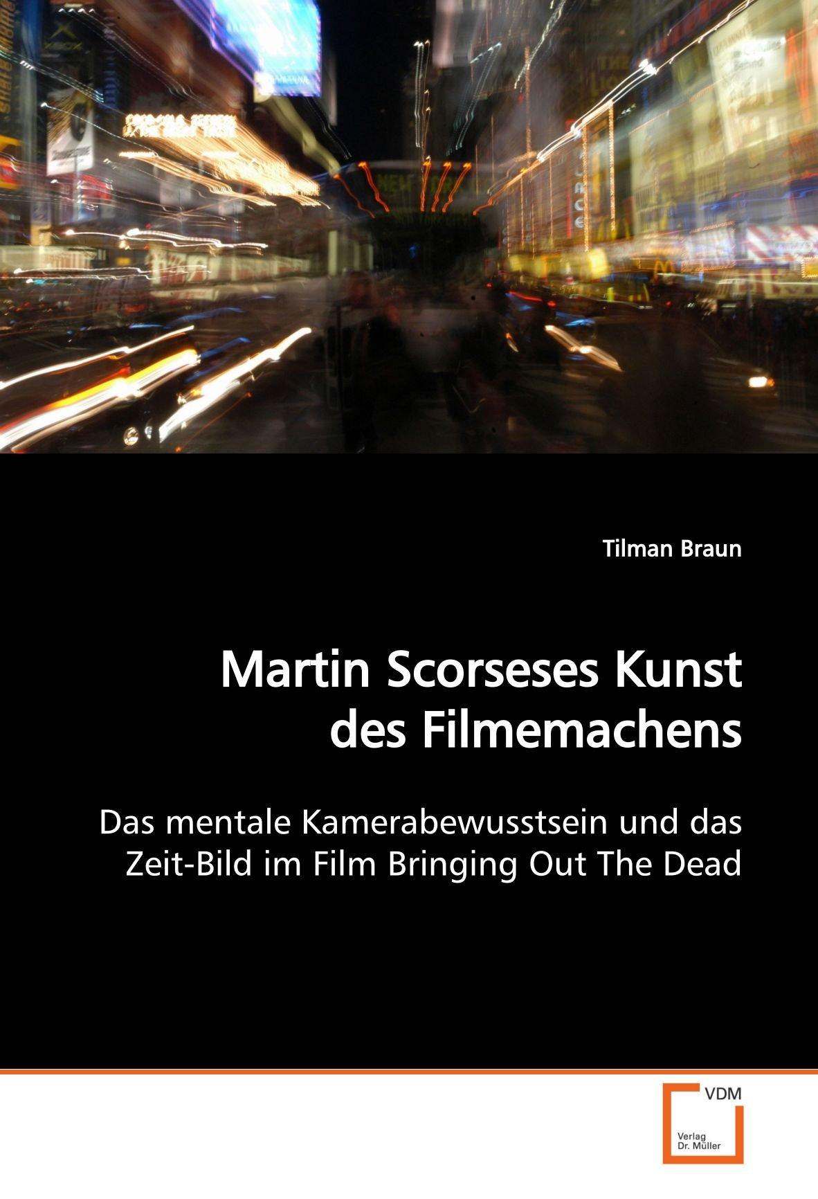 Download Martin Scorseses Kunst des Filmemachens: Das mentale Kamerabewusstsein und das Zeit-Bild im Film Bringing Out The Dead (German Edition) ebook