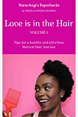 Love is in the Hair - Vol. 1 (ENG): Tips for a healthy and effortless Natural Hair Journey (NaturAngi's Paperbacks) Kindle Edition