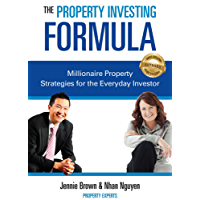 The Property Investing Formula: Millionaire Property Strategies for the Everyday Investor