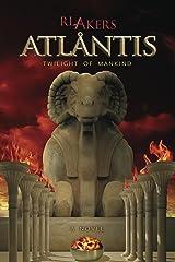 Atlantis: Twilight of Mankind Kindle Edition