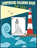 Lighthouse Coloring Book For Kids: 30 Lighthouse Designs in a Variety of Styles from Around the World, Scenic Views…