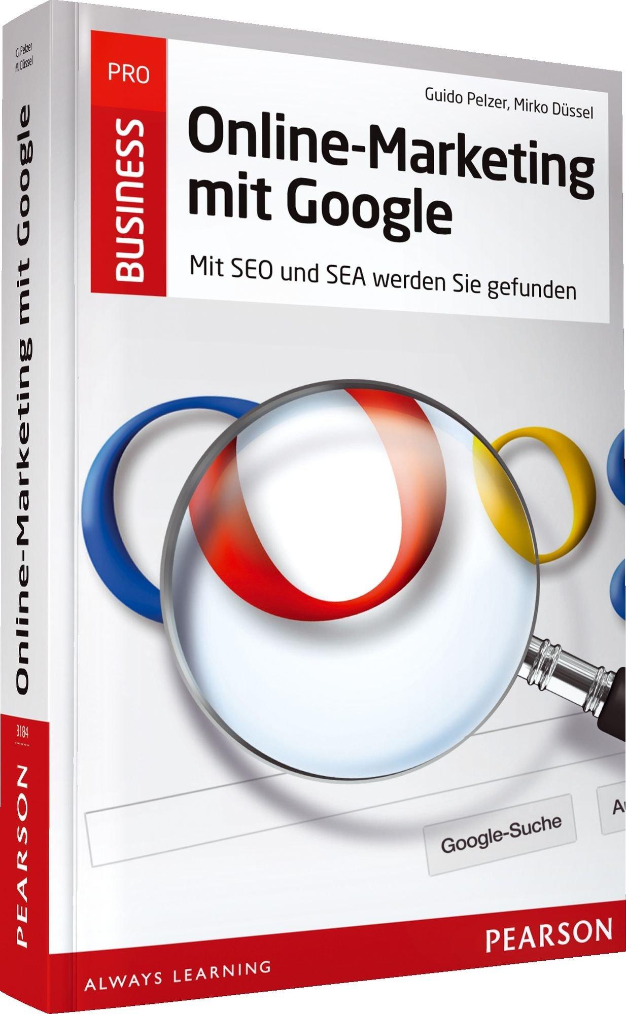 Online-Marketing mit Google - Mit SEO und SEA werden Sie gefunden (Pearson Business)