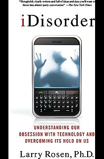 Image result for technology addiction larry rosen phd