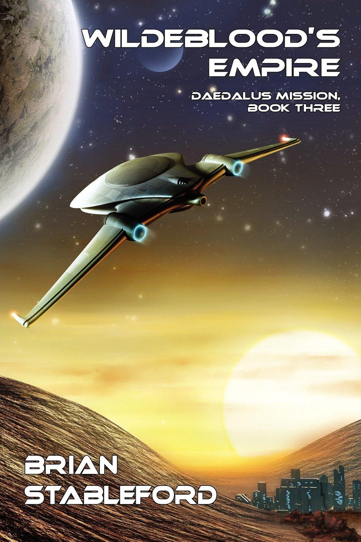 Wildeblood's Empire: Daedalus Mission, Book Three PDF