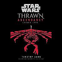 Star Wars: Thrawn Ascendancy: (Book 3: Lesser Evil)