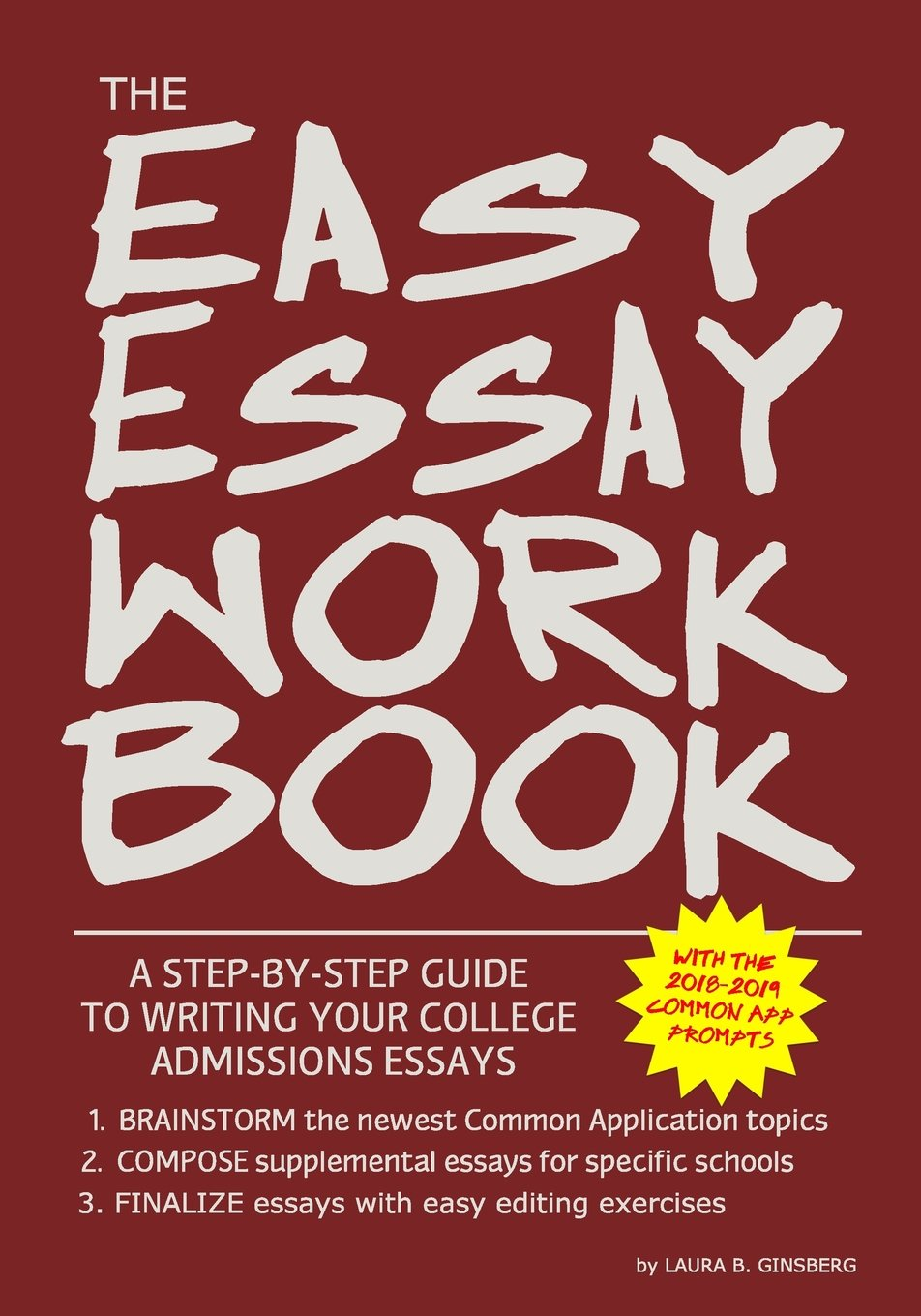 Best English Essay Topics The Easy Essay Workbook A Stepbystep Guide To Writing Your College Essays  Laura B Ginsberg Eric Ginsberg  Amazoncom Books Essay About Healthy Eating also Student Life Essay In English The Easy Essay Workbook A Stepbystep Guide To Writing Your  English Language Essay