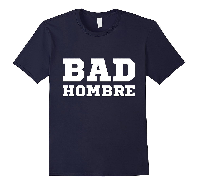 Bad Hombres T-Shirt-CL
