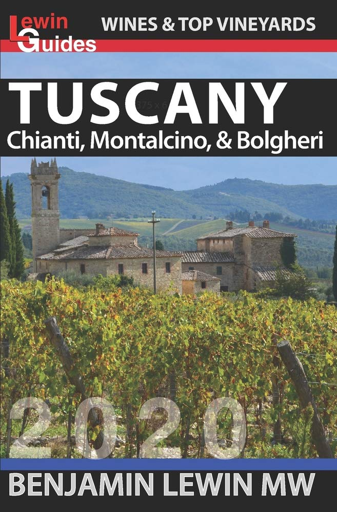 Wines Of Tuscany  Chianti Montalcino And Bolgheri  Guides To Wines And Top Vineyards Band 16