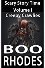 Scary Story Time: Volume One: Creepy Crawlies Kindle Edition