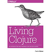 Living Clojure: An Introduction and Training Plan for Developers